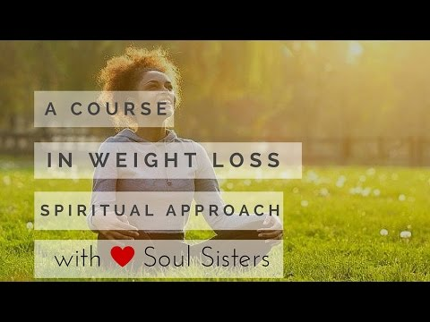 A Course in Weight Loss led by Soul Sister Coach Tribe