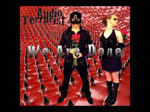 Audio Terrorist - We Are Done (Exit Album Mix)