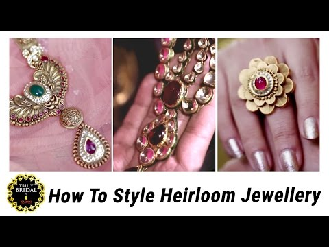 Bridal Jewelry Guide | Tips To Style Heritage Jewelry With Wedding Outfit
