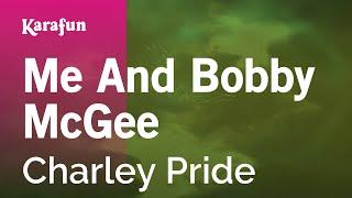 Karaoke Me And Bobby McGee - Charley Pride *