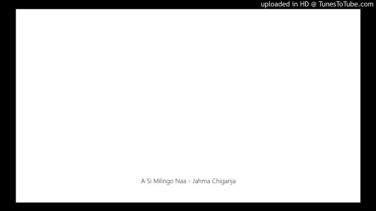 Download A Si Milingo Naa - Jahma Chiganja