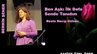 Ben Aşkı İlk Defa Sende Tanıdım-Berrin Şener