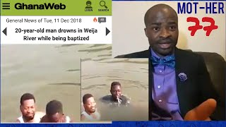 20 YEAR OLD D!ED IN WATER DURING BAPTISM😁😁 WHERE WAS JESUS (YE-SU= WE CRY)? - EVANGELIST ADDAI