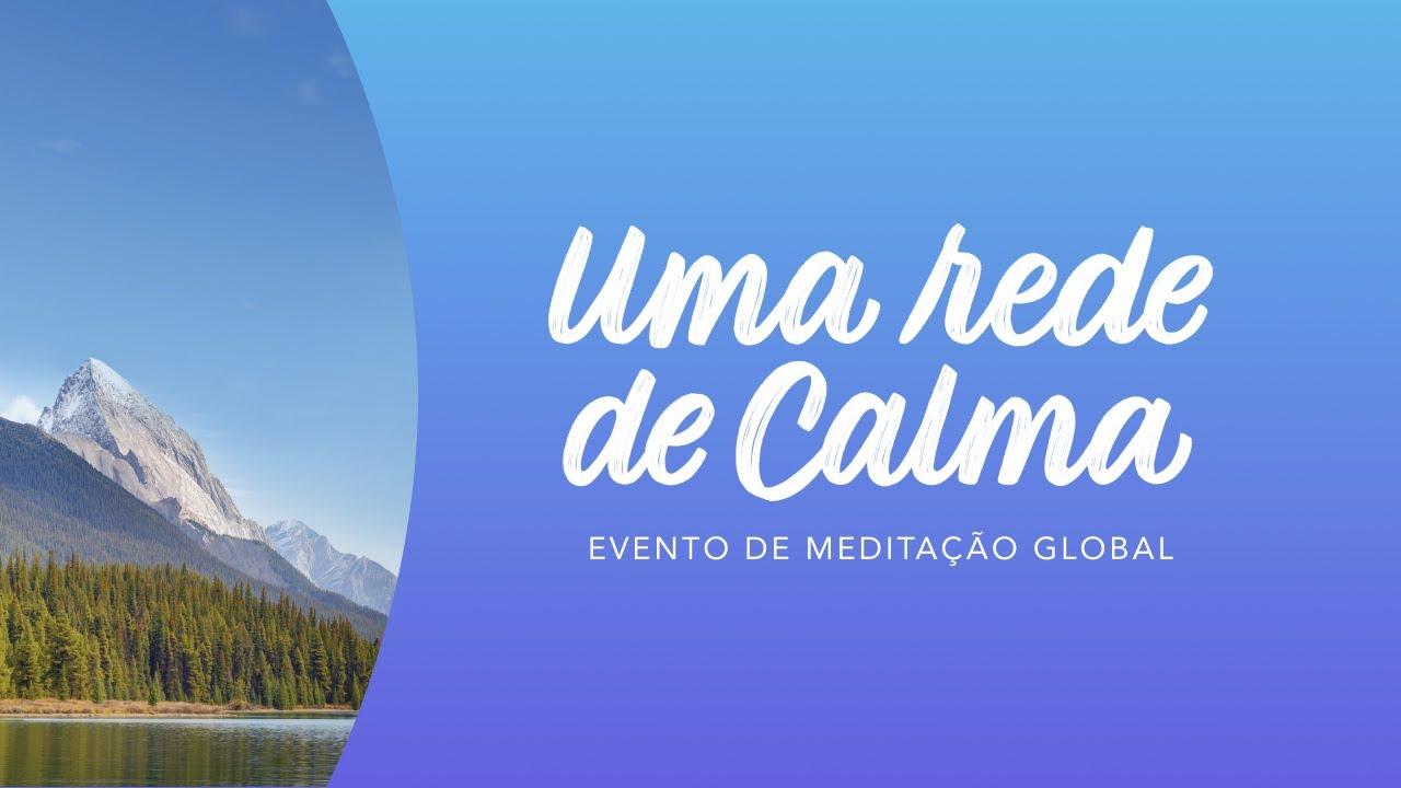 Uma Rede de Calma: evento de meditação global