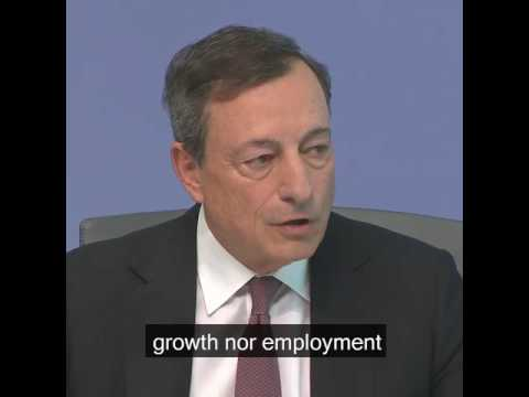 Draghi: Our mandate is neither growth nor employment but price stability.