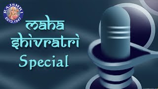 Mahashivratri Songs - Collection Of Shankar Aartis - Devotional Songs
