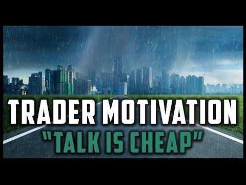 """TALK IS CHEAP"" - TRADER MOTIVATION (Trading Motivational Video) #MondayMotivation"
