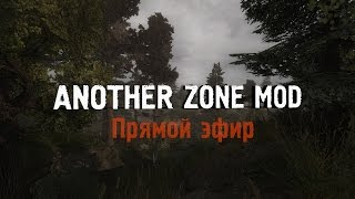 S.T.A.L.K.E.R.: Another Zone Mod [Stream](, 2016-11-16T07:24:37.000Z)