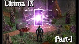 "Ultima IX: Ascension - Part-1 ""Home, Fortune & Stonegate"" HD"