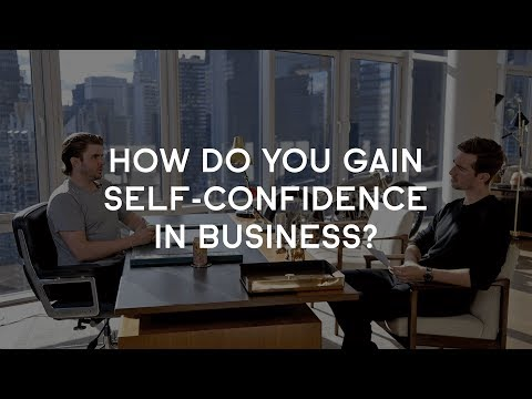 How Do You Gain Self-Confidence In Business?