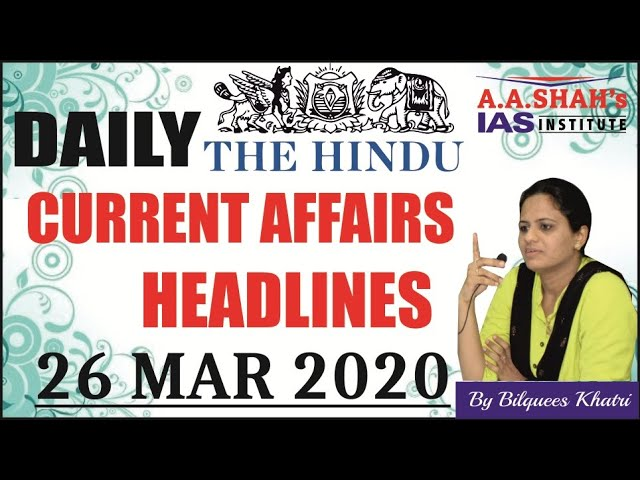 IAS Daily Current Affairs 2020 | The Hindu Analysis by Mrs Bilquees Khatri (26 March 2020)