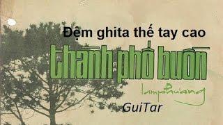Đệm guitar thế tay cao   Thành phố buồn - Lam Phương - Am