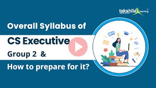 CS Executive Group 2 - Overview of Syllabus | Paper wise - Join CS Executive Online Video Lectures