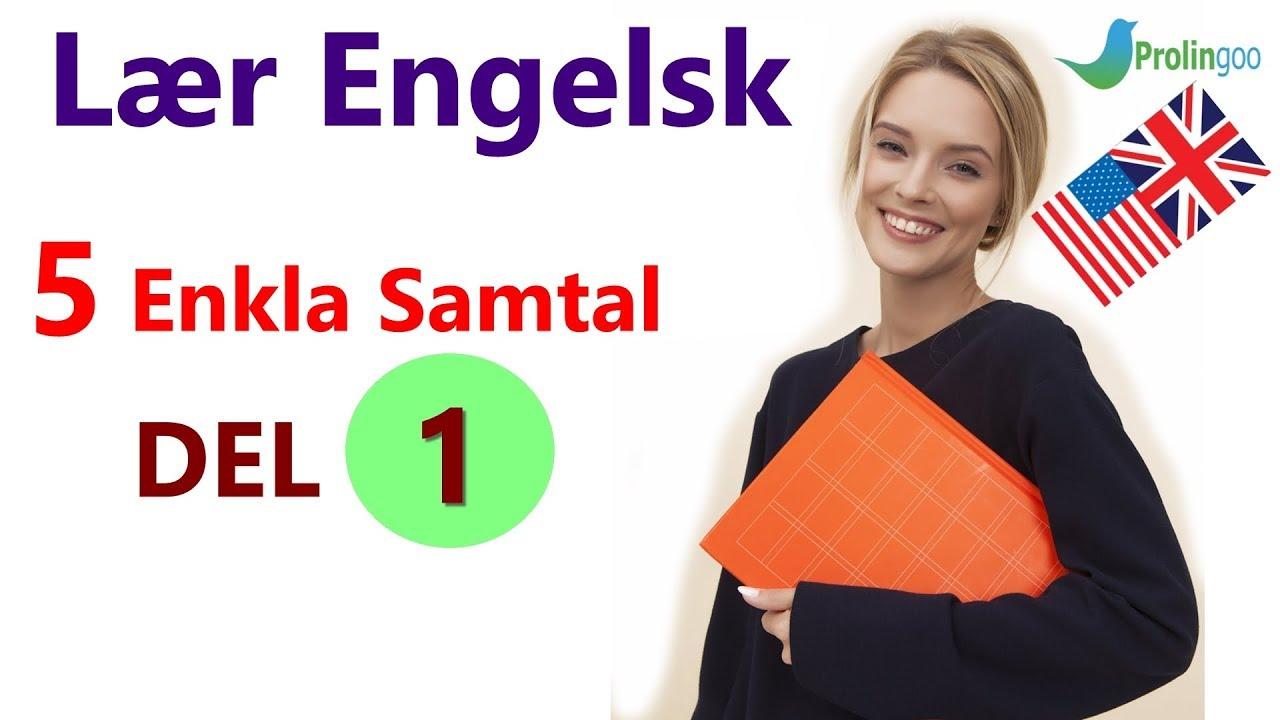 Lær Engelsk | 5 Enkla Samtal | DEL1