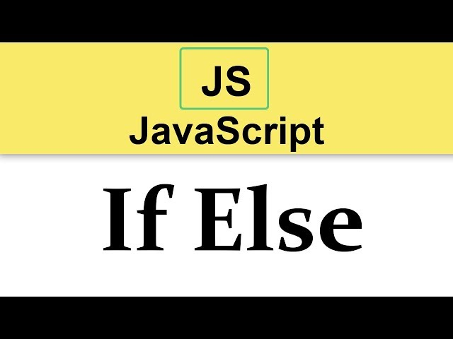 #9 JavaScript Tutorial | If Else Control Statements