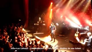 Jean-Luc Lahaye - Medley de ses tubes - Live au Bataclan - 30 / 03 / 2013