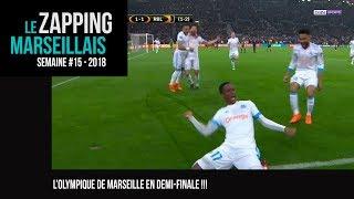 L'Olympique de Marseille en demi finale de la ligue Europa ! [Le Zapping Marseillais]
