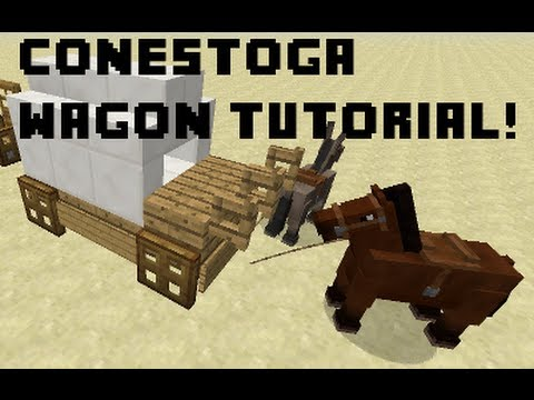 Minecraft Conestoga Wagon Tutorial
