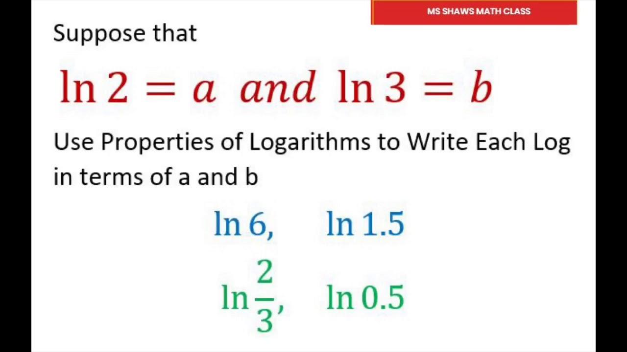 Write Each Logarithm in Terms Of a And b. Ln 199 =a, ln 199=b, ln 199, ln 19.19, ln  199/199, ln 19.19