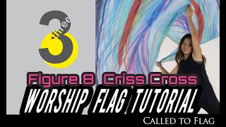 Worship Dance Flags Tutorial Figure 8 Criss Cross  Variation 3  Ft Claire CALLED TO FLAG