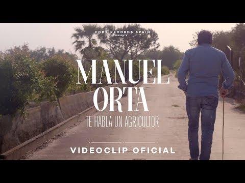 Manuel Orta - Te habla un agricultor (Videoclip Oficial)