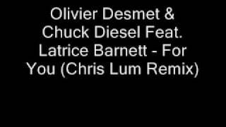 Olivier Desmet & Chuck Diesel Feat. Latrice Barnett - For Yo