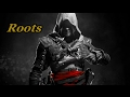 Assassin's Creed: Black Flag |  Roots