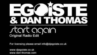 Egoiste & Dan Thomas - Start Again (Original Radio Edit)