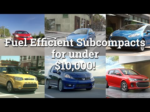 Fuel Efficient Used Subcompact Cars For Under $10,000!