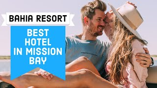 Best Place to Stay in MISSION BAY SAN DIEGO | Bahia Resort Hotel
