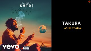 Takura - Asiri Tsaga (Official Audio)