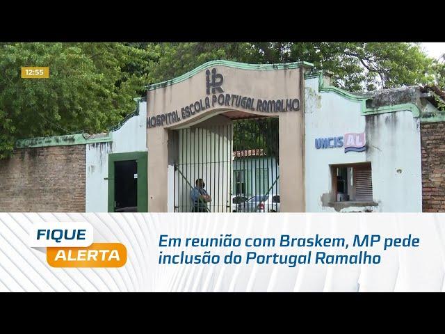 Pinheiro: Em reunião com Braskem, MP pede inclusão do Portugal Ramalho no plano de indenização