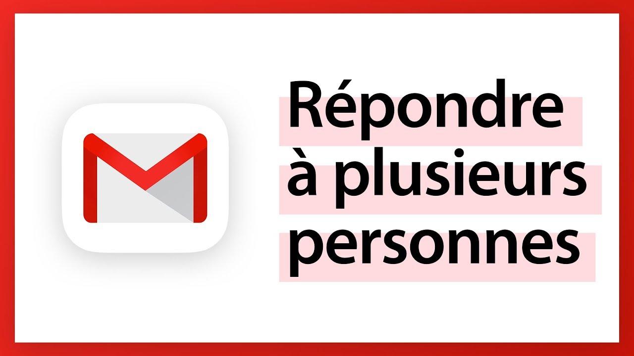 Gmail - Répondre à plusieurs personnes