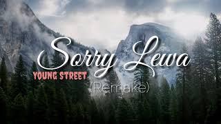 Sorry Lewa #Remake - Young Street x Mrp Crew x Exodus ( VIDEO LYRIC)