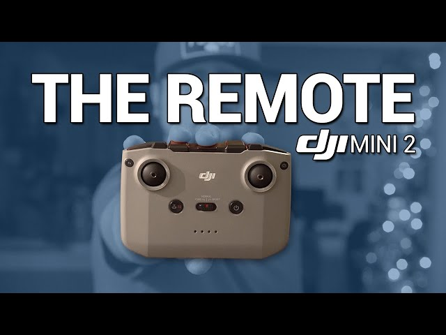 DJI Mini 2 / The REMOTE