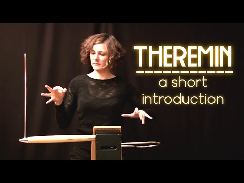 The theremin - A short introduction to a unique instrument