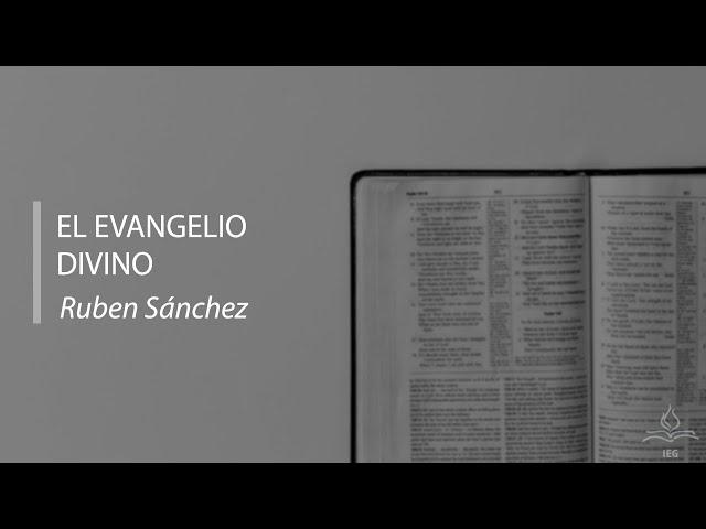 El Evangelio Divino - Ruben Sánchez