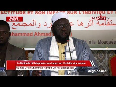Conférence 06-05-18 | La Rectitude et son Impact sur l'Individu et la Société_01| Dr. M Ahmad LÔ