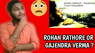 tune-mere-jana-emptiness-song-rohan-rathore-or-gajendra-verma-original-singer-revealed