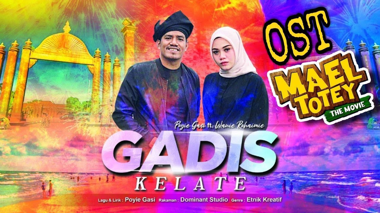 Download OST MAEL TOTEY THE MOVIE   GADIS KELATE (Official Music Video)