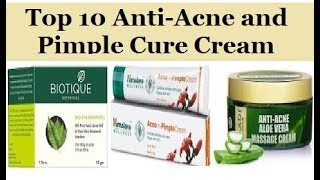 TOP 10 ANTI-ACNE AND PIMPLE CURE CREAM IN INDIA WITH PRICES