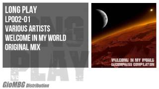 Various Artists - Welcome In My World [Original Mix] LP002