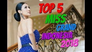 FIRST HOTPICKS | Miss Grand Indonesia 2018 - Top 5 Early Favorites