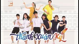 THANH XUÂN KÝ | Phim RomCom Học đường | Teaser #1