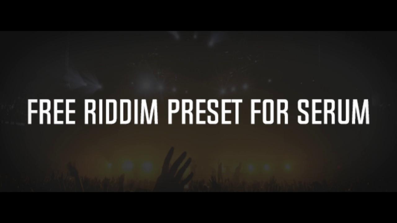 FREE RIDDIM DUBSTEP PRESET FOR SERUM!!