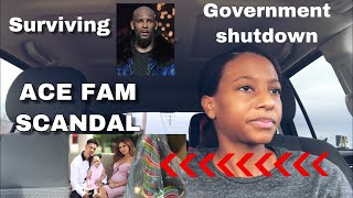 Surviving R.Kelly, ACE Family Scandal and Government Shutdown