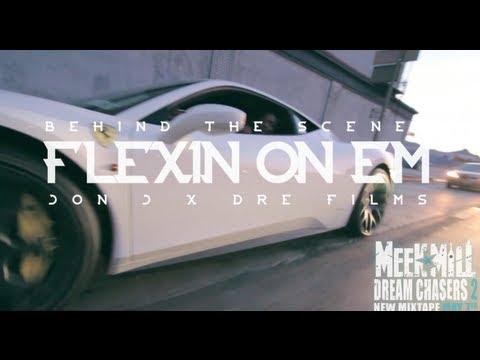 """BEHIND THE SCENES: MEEK MILL """"FLEXIN ON EM"""""""