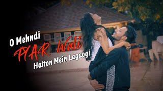 O Mehndi Pyar Wali Hathon Pe Lagaogi | Dil Tod Ke Hasti Ho Mera | Manan Bhardwaj | Heart Touching