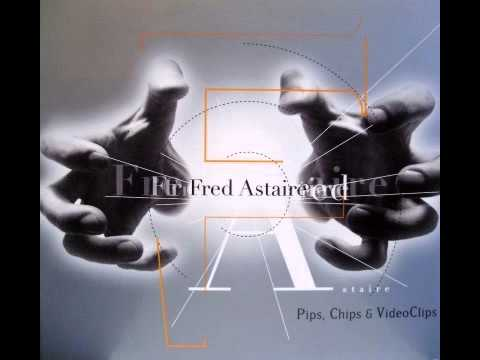 Pips, Chips & Videoclips Fred Astaire