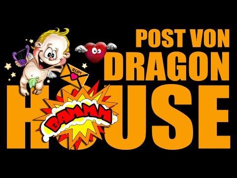 Post von Dragon House mit Galerie & Rupi labert zu viel !!! BAMMM !!! Juli 2017